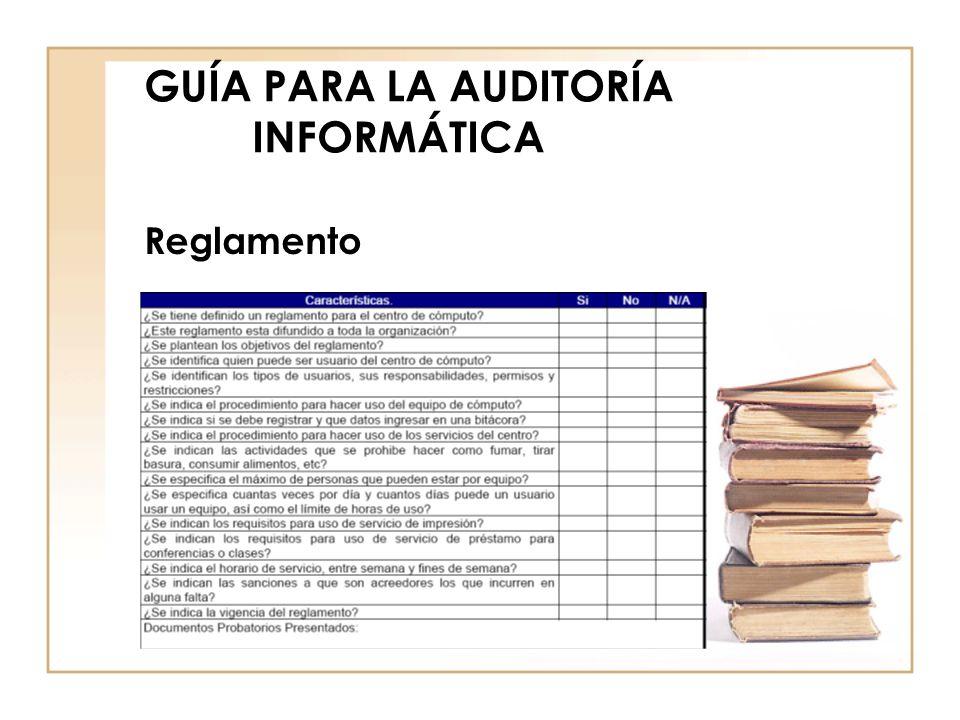 GUÍA PARA LA AUDITORÍA INFORMÁTICA Reglamento