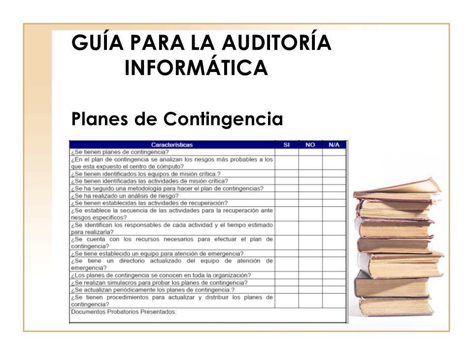 GUÍA PARA LA AUDITORÍA INFORMÁTICA Planes de Contingencia