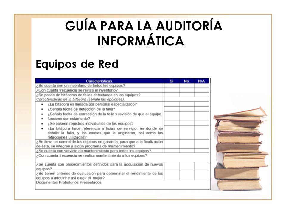GUÍA PARA LA AUDITORÍA INFORMÁTICA Equipos de Red