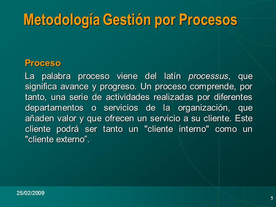 5 25/02/2009 Proceso Proceso La palabra proceso viene del latín processus, que significa avance y progreso.