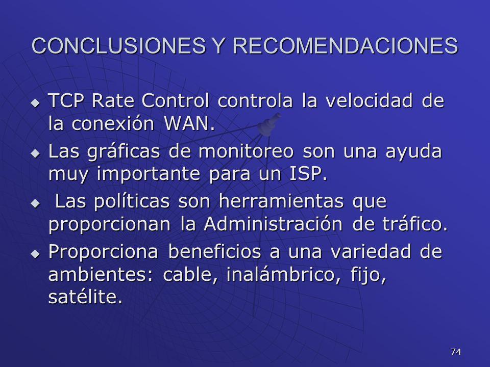 74 CONCLUSIONES Y RECOMENDACIONES TCP Rate Control controla la velocidad de la conexión WAN. TCP Rate Control controla la velocidad de la conexión WAN