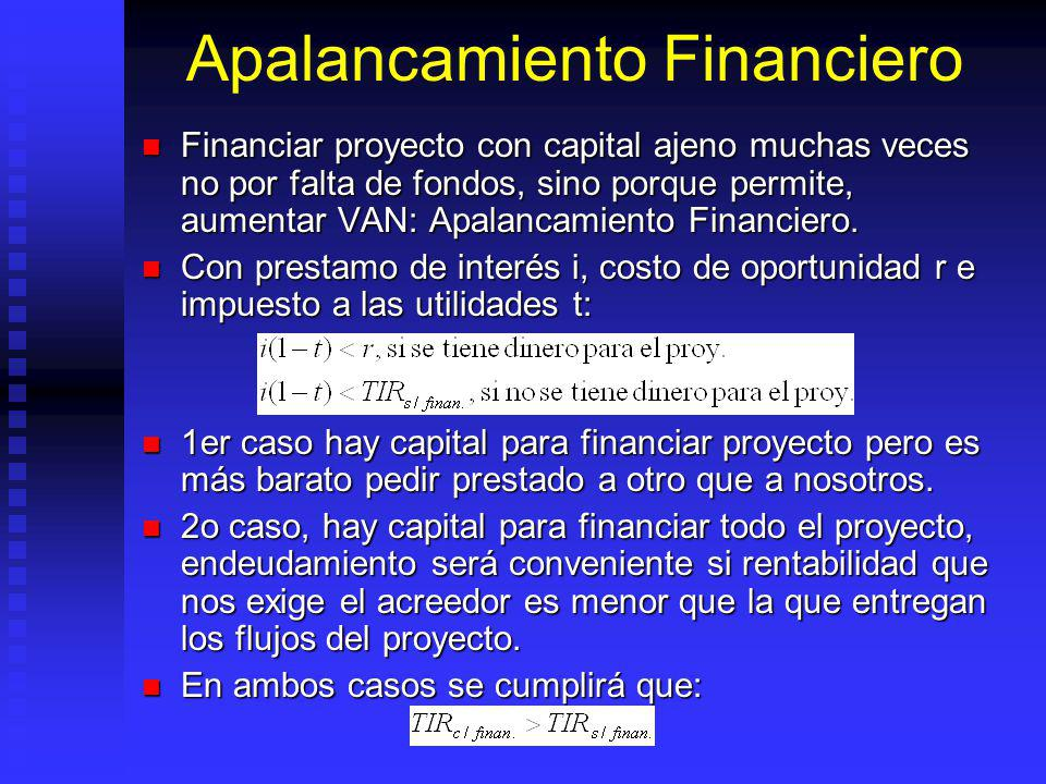 Y el Financiamiento? Flujo a analizar puede ser con o sin financiamiento, pero: Flujo a analizar puede ser con o sin financiamiento, pero: Todo proyec