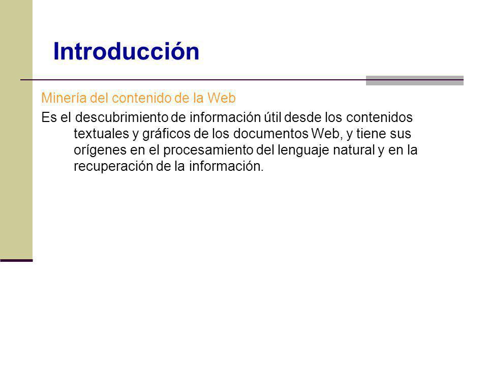 Ejemplo: Log servidor Web http://www.sidweb.espol.edu.ec/inicio.html Servidor Log servidor Web 152.152.98.11 - - [16/Nov/2005:16:32:50 -0500] GET … HTTP/1.1 200 152.152.98.11 - - [16/Nov/2005:16:32:50 -0500] GET /gps.html HTTP/1.1 200 152.152.98.11 - - [16/Nov/2005:16:32:50 -0500] GET /inicio.html/ HTTP/1.1 200 … Contenido página usuarios Fuente de datos