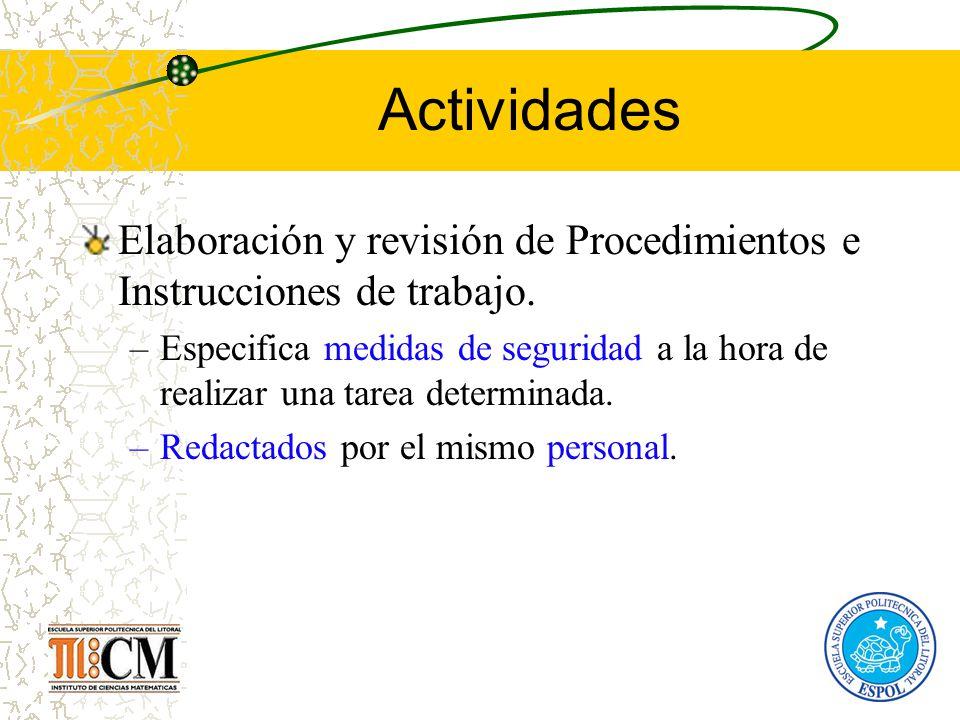 Actividades Elaboración y revisión de Procedimientos e Instrucciones de trabajo. –Especifica medidas de seguridad a la hora de realizar una tarea dete