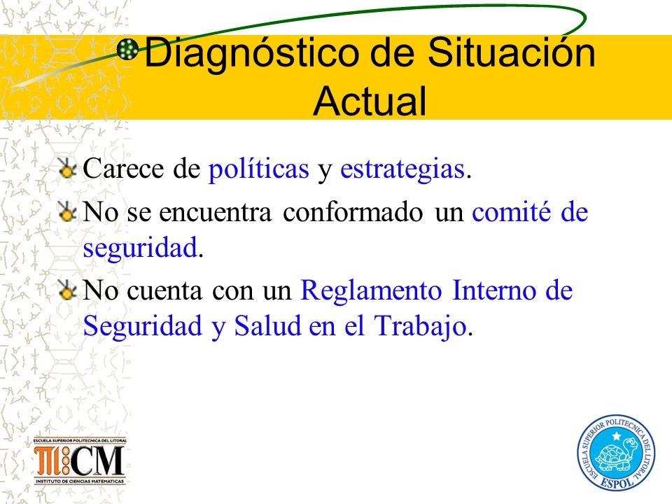 Diagnóstico de Situación Actual Carece de políticas y estrategias. No se encuentra conformado un comité de seguridad. No cuenta con un Reglamento Inte