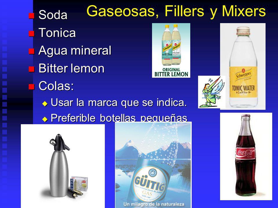 Gaseosas, Fillers y Mixers Soda Soda Tonica Tonica Agua mineral Agua mineral Bitter lemon Bitter lemon Colas: Colas: Usar la marca que se indica. Usar