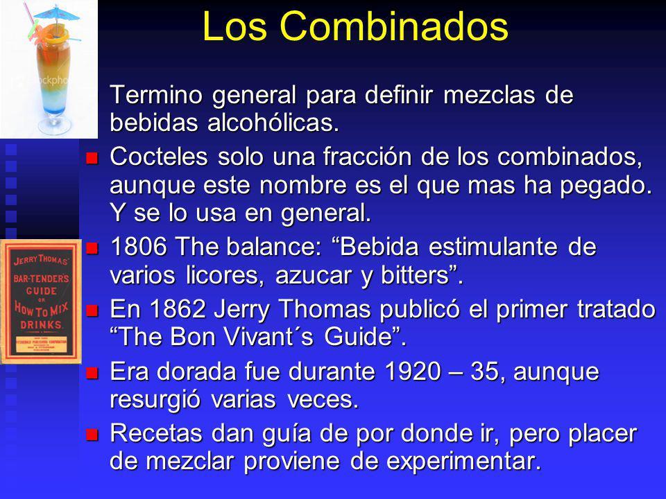 Los Combinados Termino general para definir mezclas de bebidas alcohólicas. Termino general para definir mezclas de bebidas alcohólicas. Cocteles solo