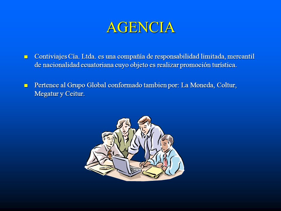 AGENCIA Contiviajes Cía. Ltda. es una compañía de responsabilidad limitada, mercantil de nacionalidad ecuatoriana cuyo objeto es realizar promoción tu