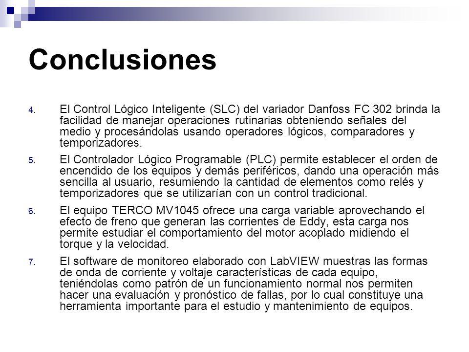 Conclusiones 4. El Control Lógico Inteligente (SLC) del variador Danfoss FC 302 brinda la facilidad de manejar operaciones rutinarias obteniendo señal