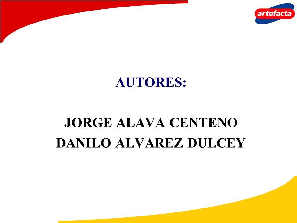 AUTORES: JORGE ALAVA CENTENO DANILO ALVAREZ DULCEY