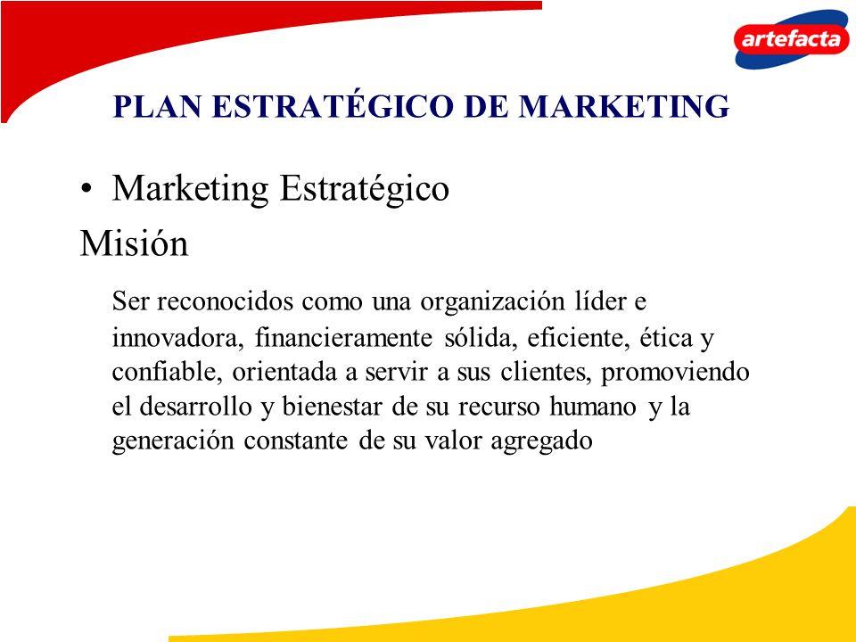 PLAN ESTRATÉGICO DE MARKETING Marketing Estratégico Misión Ser reconocidos como una organización líder e innovadora, financieramente sólida, eficiente