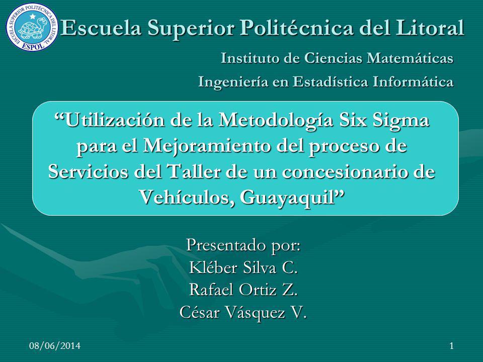 08/06/20141 Utilización de la Metodología Six Sigma para el Mejoramiento del proceso de Servicios del Taller de un concesionario de Vehículos, Guayaqu