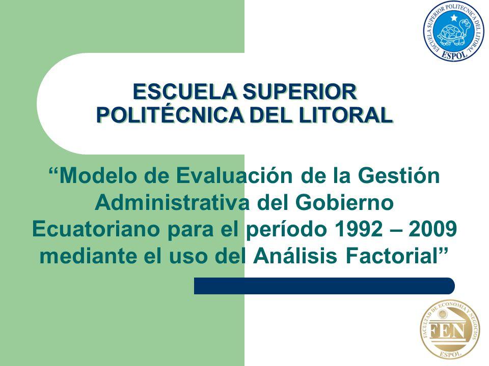 ESCUELA SUPERIOR POLITÉCNICA DEL LITORAL Modelo de Evaluación de la Gestión Administrativa del Gobierno Ecuatoriano para el período 1992 – 2009 median