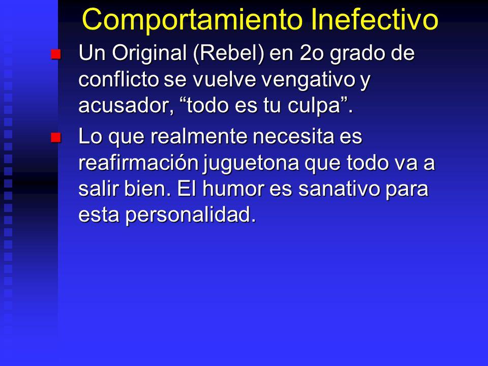 Comportamiento Inefectivo Un Original (Rebel) en 2o grado de conflicto se vuelve vengativo y acusador, todo es tu culpa.