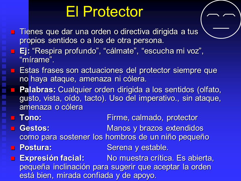 El Protector Tienes que dar una orden o directiva dirigida a tus propios sentidos o a los de otra persona. Tienes que dar una orden o directiva dirigi
