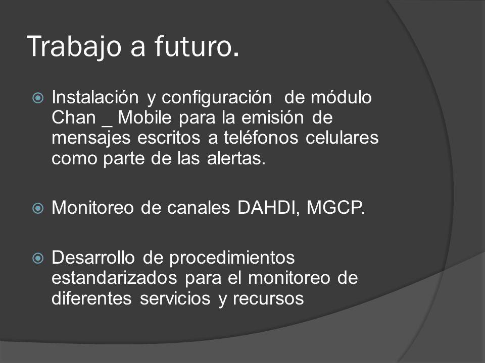 Trabajo a futuro. Instalación y configuración de módulo Chan _ Mobile para la emisión de mensajes escritos a teléfonos celulares como parte de las ale