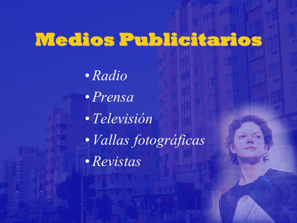 Medios Publicitarios Radio Prensa Televisión Vallas fotográficas Revistas