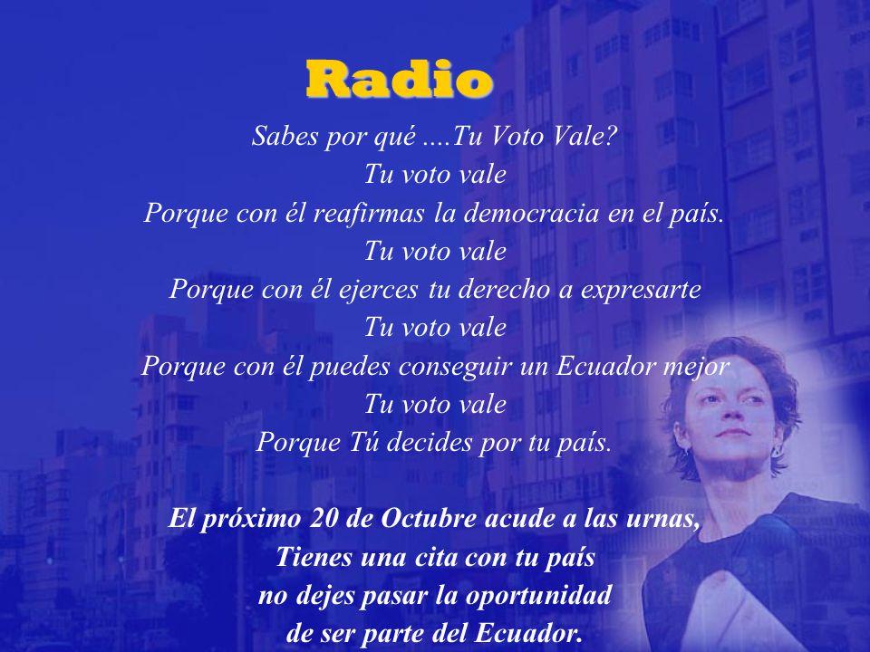 Radio Sabes por qué....Tu Voto Vale. Tu voto vale Porque con él reafirmas la democracia en el país.