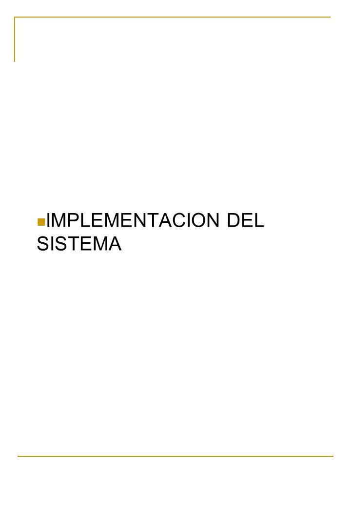 IMPLEMENTACION DEL SISTEMA
