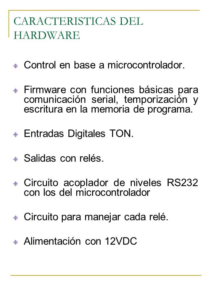 CARACTERISTICAS DEL HARDWARE Control en base a microcontrolador. Firmware con funciones básicas para comunicación serial, temporización y escritura en