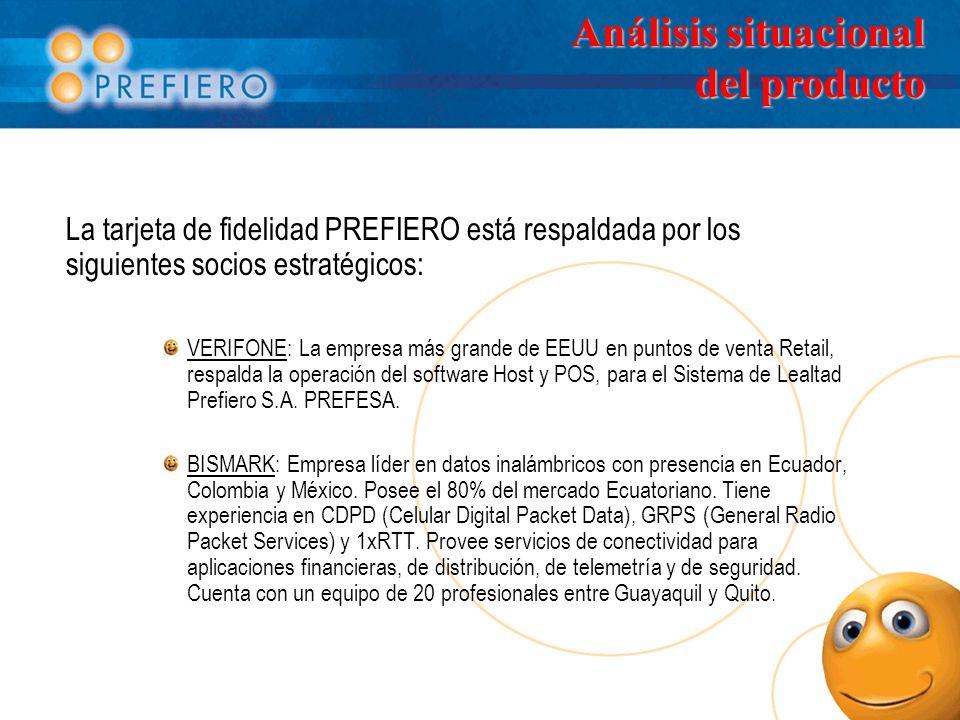 La tarjeta de fidelidad PREFIERO está respaldada por los siguientes socios estratégicos: VERIFONE: La empresa más grande de EEUU en puntos de venta Retail, respalda la operación del software Host y POS, para el Sistema de Lealtad Prefiero S.A.