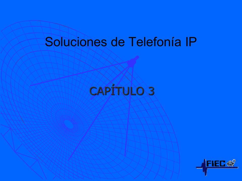 Soluciones de Telefonía IP CAPÍTULO 3
