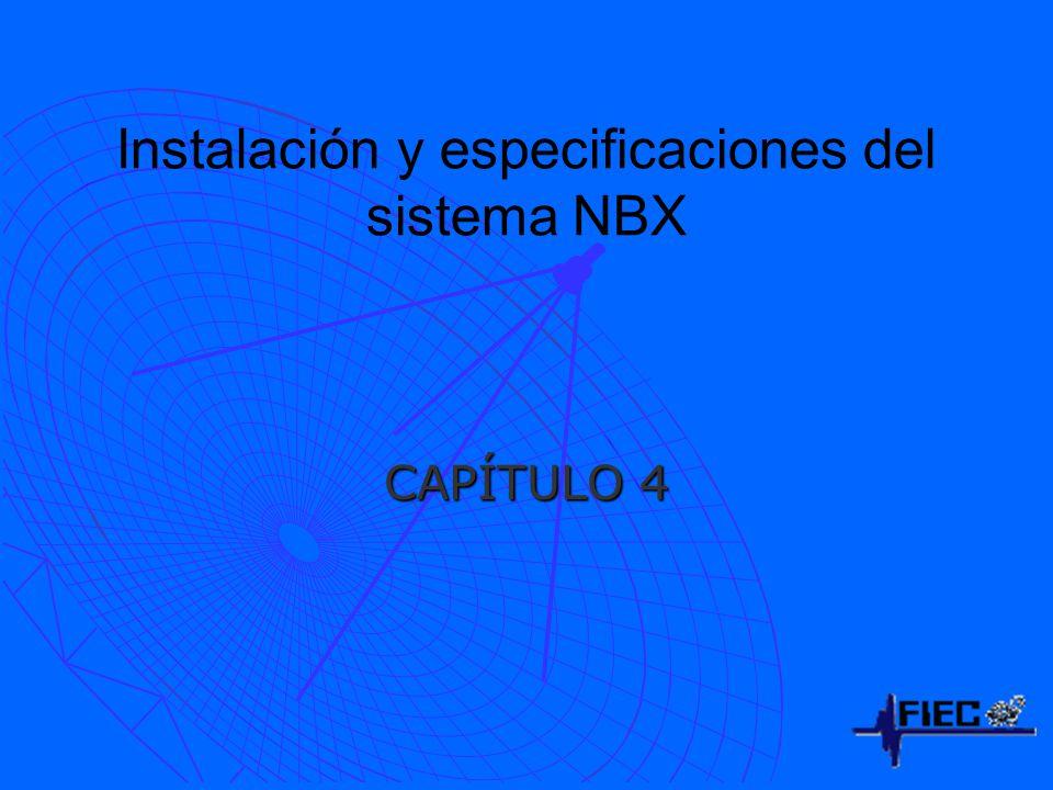 Instalación y especificaciones del sistema NBX CAPÍTULO 4