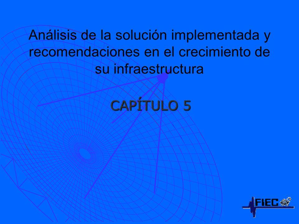 Análisis de la solución implementada y recomendaciones en el crecimiento de su infraestructura CAPÍTULO 5