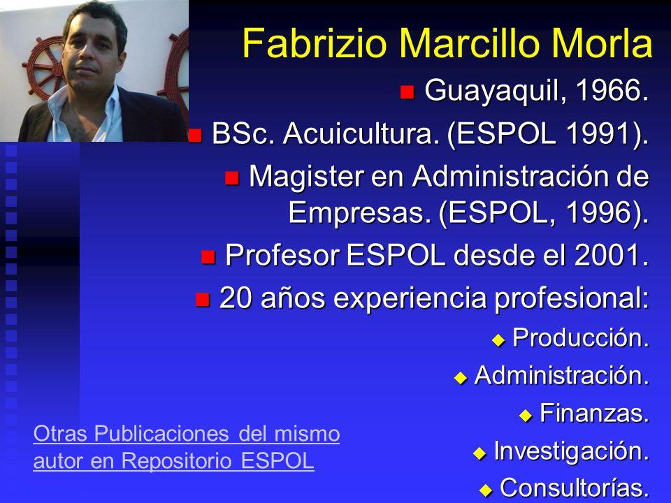 Formulación y Evaluación de Proyectos Acuícolas Fabrizio Marcillo Morla MBA barcillo@gmail.com (593-9) 4194239