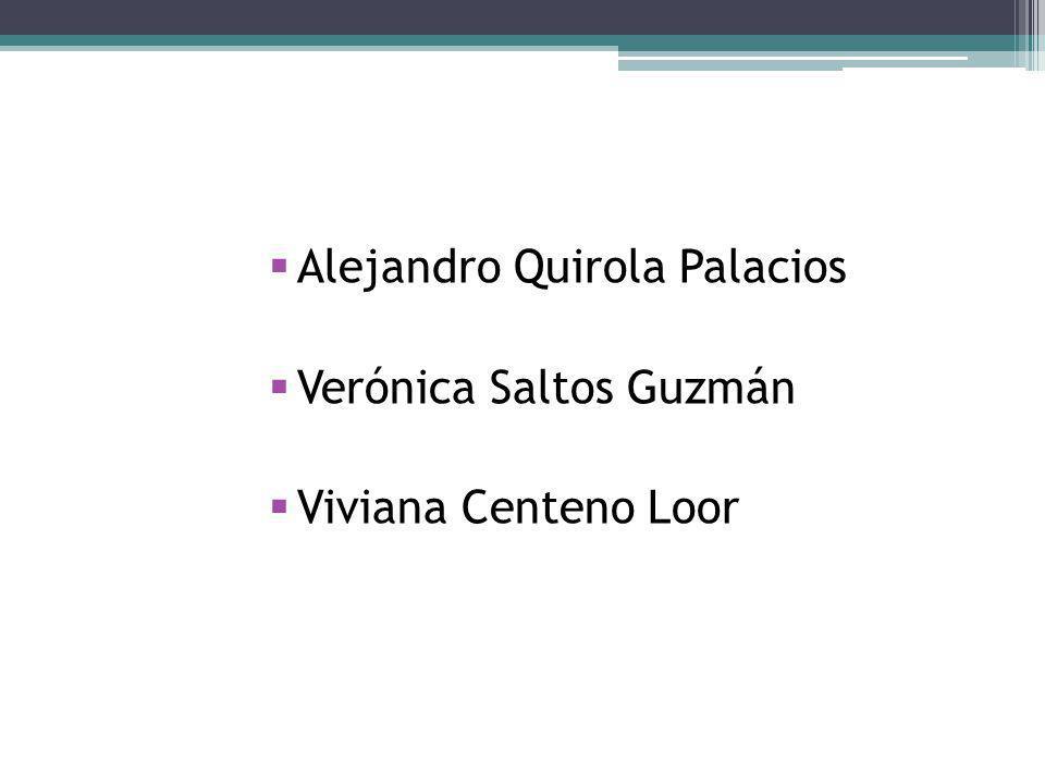 Alejandro Quirola Palacios Verónica Saltos Guzmán Viviana Centeno Loor
