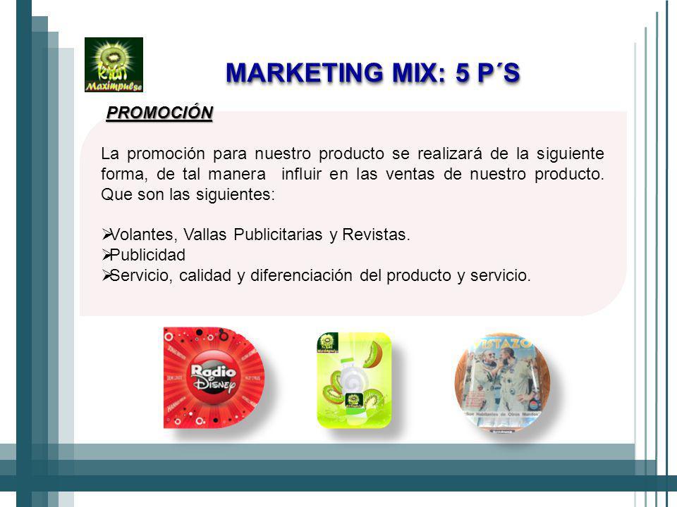 PROMOCIÓN La promoción para nuestro producto se realizará de la siguiente forma, de tal manera influir en las ventas de nuestro producto.