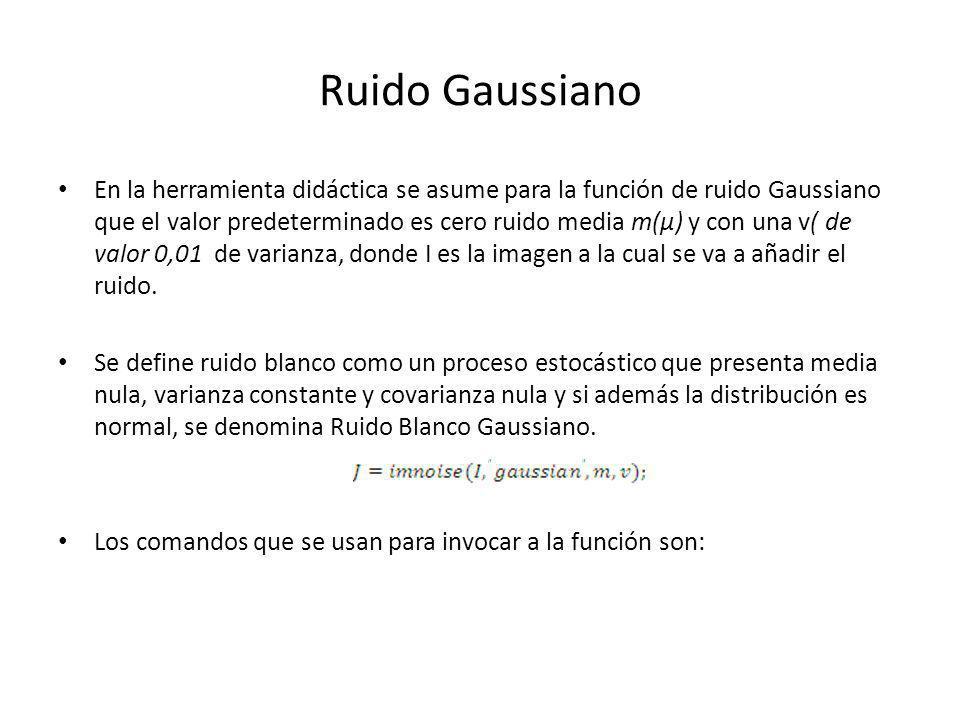 Ruido Gaussiano En la herramienta didáctica se asume para la función de ruido Gaussiano que el valor predeterminado es cero ruido media m(µ) y con una