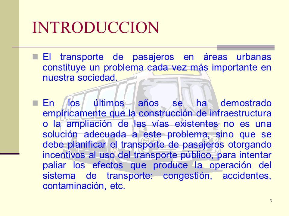 3 INTRODUCCION El transporte de pasajeros en áreas urbanas constituye un problema cada vez más importante en nuestra sociedad.