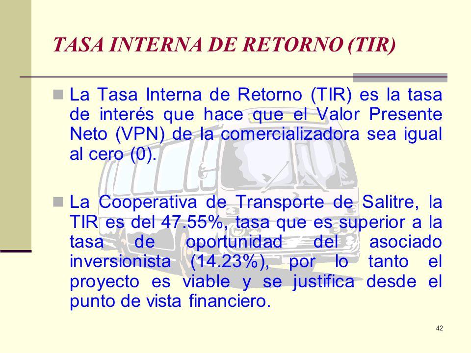 41 VALOR PRESENTE NETO, VPN El valor presente neto de la Cooperativa de Transporte de Salitre, a una tasa de interés del 14.23%, representa la gananci