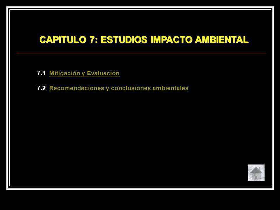 7.1 Mitigación y EvaluaciónMitigación y Evaluación 7.2 Recomendaciones y conclusiones ambientalesRecomendaciones y conclusiones ambientales CAPITULO 7