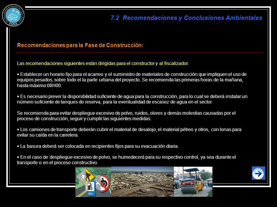 Recomendaciones para la Fase de Construcción: Las recomendaciones siguientes están dirigidas para el constructor y al fiscalizador: Establecer un hora