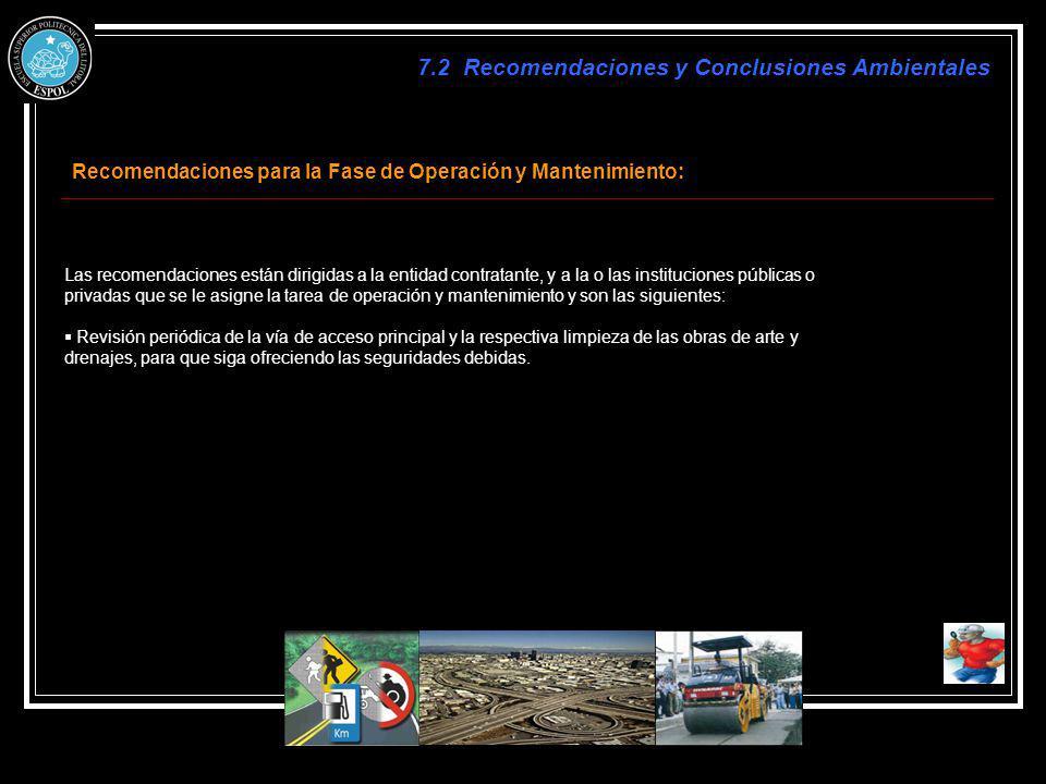 Recomendaciones para la Fase de Operación y Mantenimiento: Las recomendaciones están dirigidas a la entidad contratante, y a la o las instituciones pú