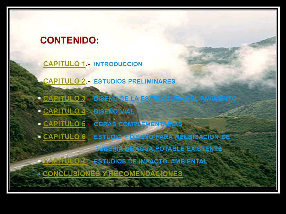 CAPITULO 1.- INTRODUCCIONCAPITULO 1 CAPITULO 2.- ESTUDIOS PRELIMINARESCAPITULO 2 CAPITULO 3.- DISEÑO DE LA ESTRUCTURA DEL PAVIMENTOCAPITULO 3 CAPITULO