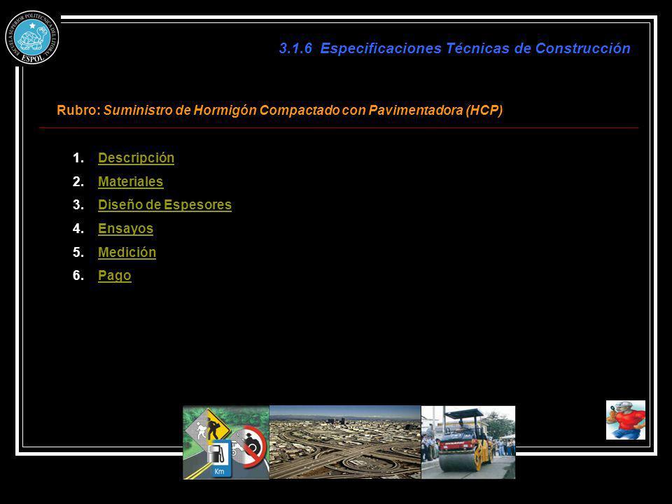 3.1.6 Especificaciones Técnicas de Construcción Rubro: Suministro de Hormigón Compactado con Pavimentadora (HCP) 1.DescripciónDescripción 2.Materiales