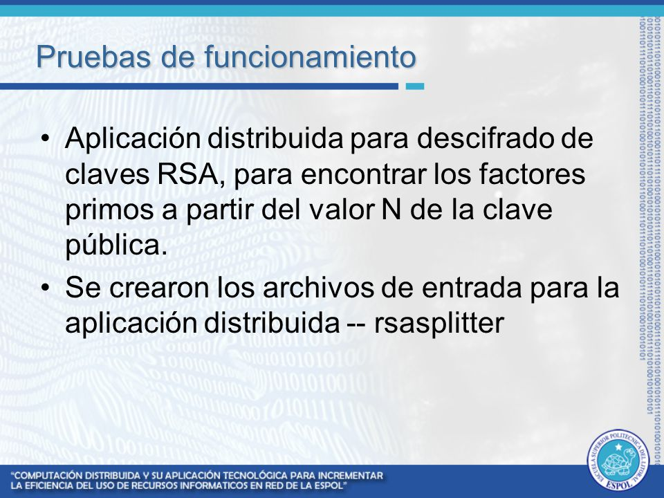 Pruebas de funcionamiento Aplicación distribuida para descifrado de claves RSA, para encontrar los factores primos a partir del valor N de la clave pú