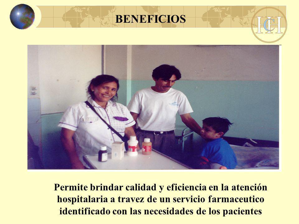 Permite brindar calidad y eficiencia en la atención hospitalaria a travez de un servicio farmaceutico identificado con las necesidades de los pacientes BENEFICIOS