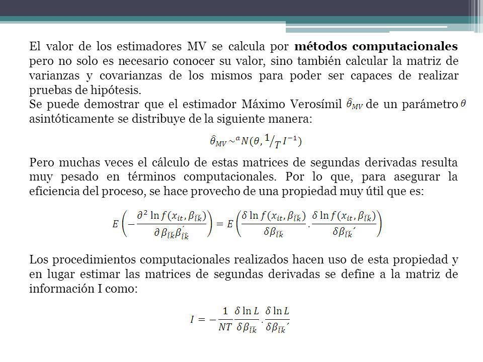 El valor de los estimadores MV se calcula por métodos computacionales pero no solo es necesario conocer su valor, sino también calcular la matriz de varianzas y covarianzas de los mismos para poder ser capaces de realizar pruebas de hipótesis.