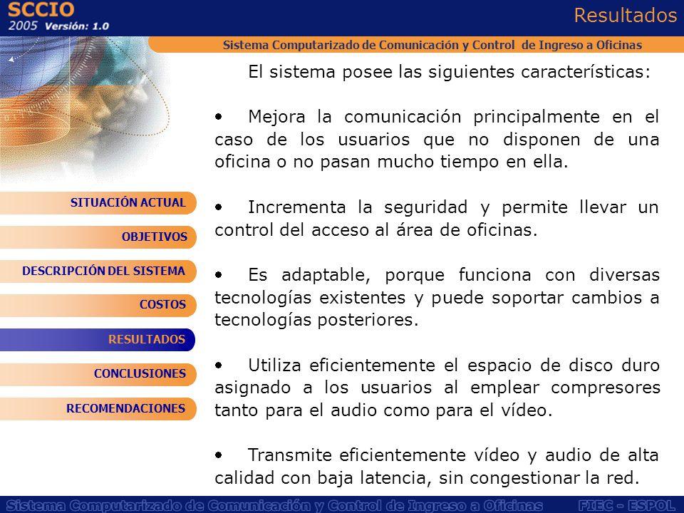 Resultados El sistema posee las siguientes características: Mejora la comunicación principalmente en el caso de los usuarios que no disponen de una of