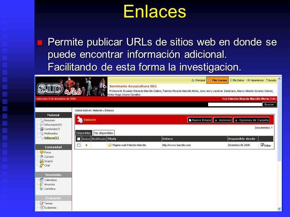 Enlaces Permite publicar URLs de sitios web en donde se puede encontrar información adicional. Facilitando de esta forma la investigacion. Permite pub