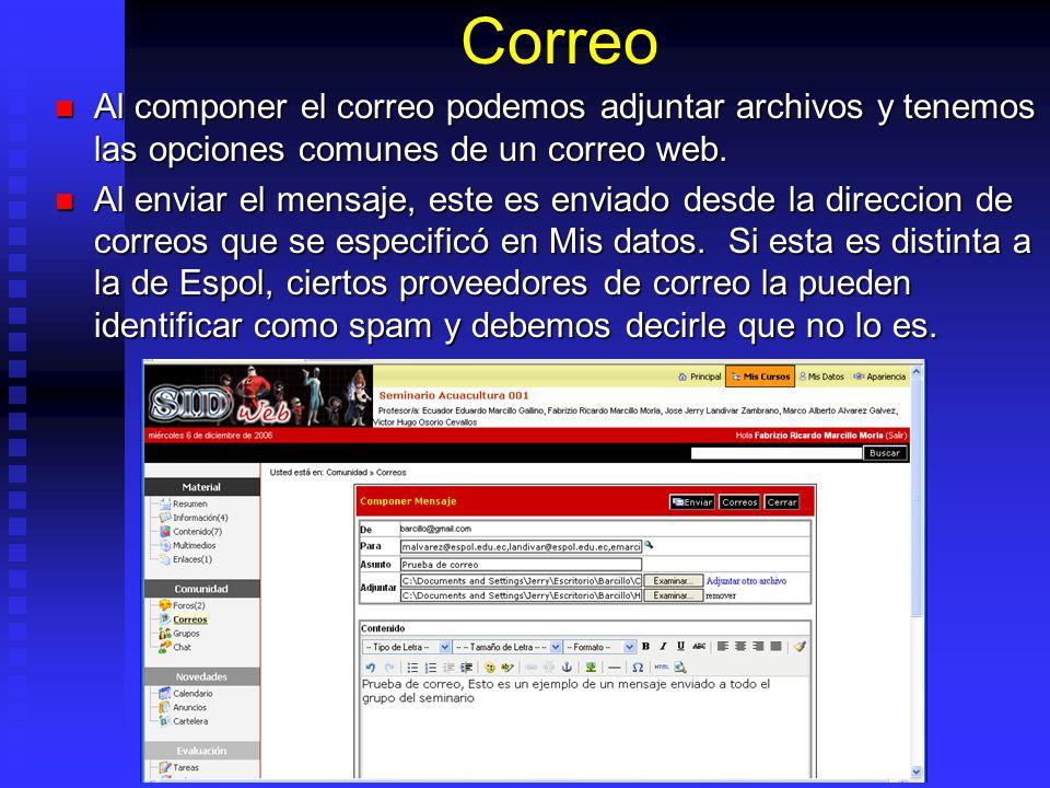 Correo Al componer el correo podemos adjuntar archivos y tenemos las opciones comunes de un correo web. Al componer el correo podemos adjuntar archivo
