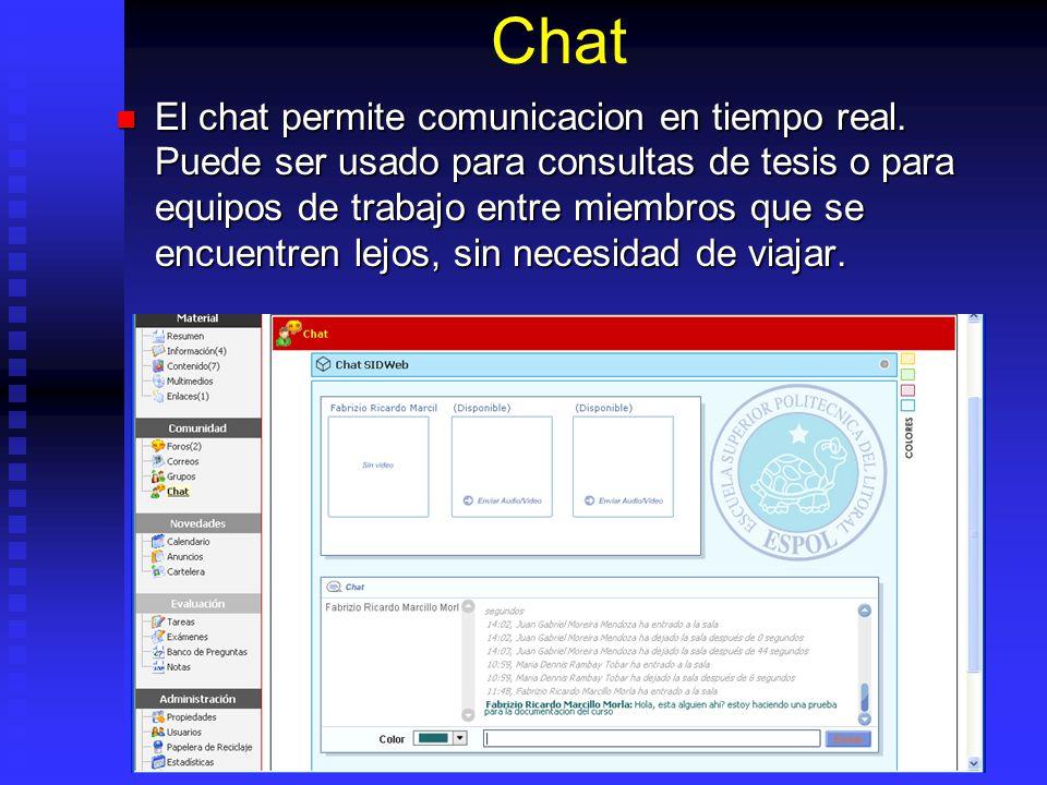 Chat El chat permite comunicacion en tiempo real. Puede ser usado para consultas de tesis o para equipos de trabajo entre miembros que se encuentren l