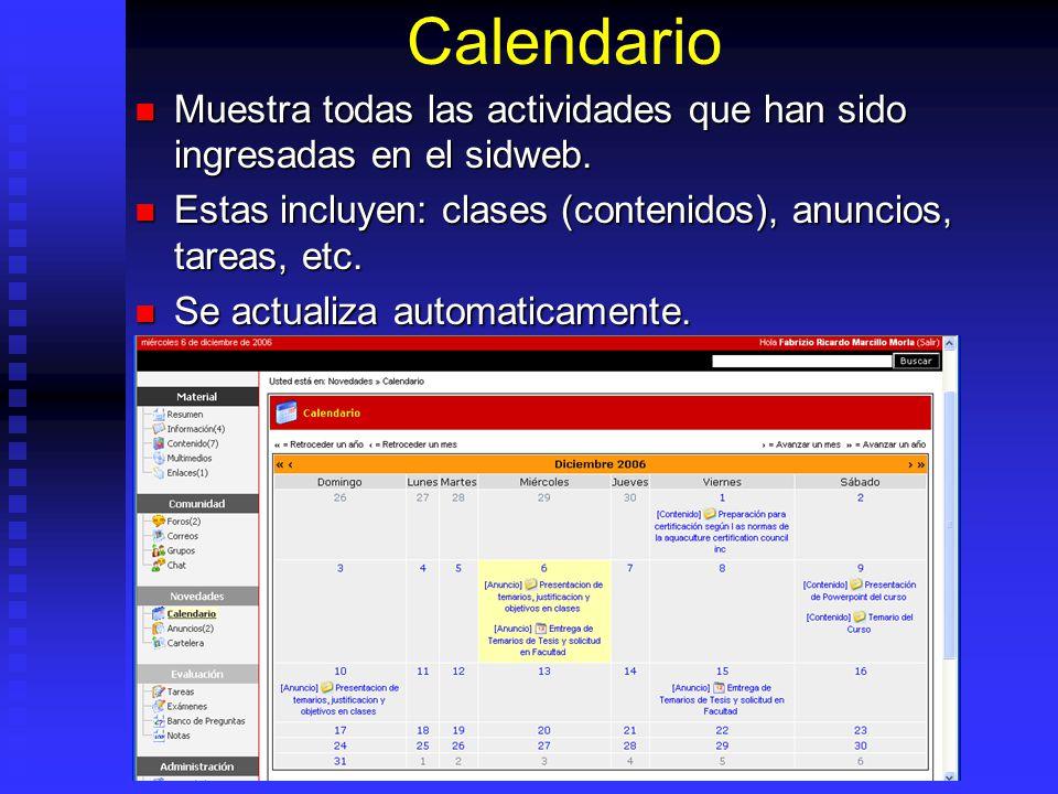 Calendario Muestra todas las actividades que han sido ingresadas en el sidweb. Muestra todas las actividades que han sido ingresadas en el sidweb. Est