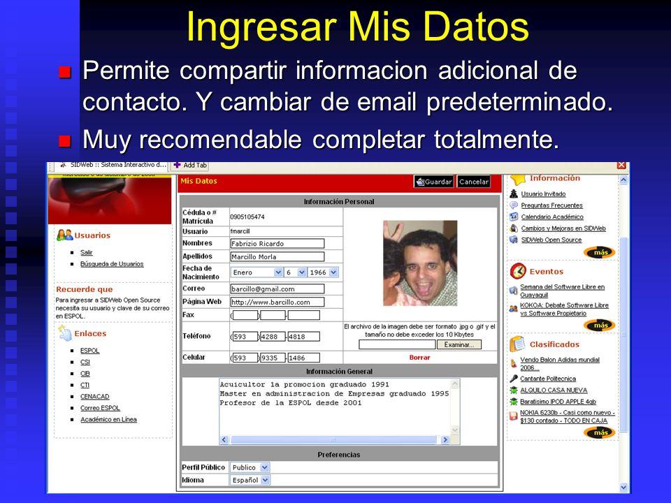 Ingresar Mis Datos Permite compartir informacion adicional de contacto. Y cambiar de email predeterminado. Permite compartir informacion adicional de