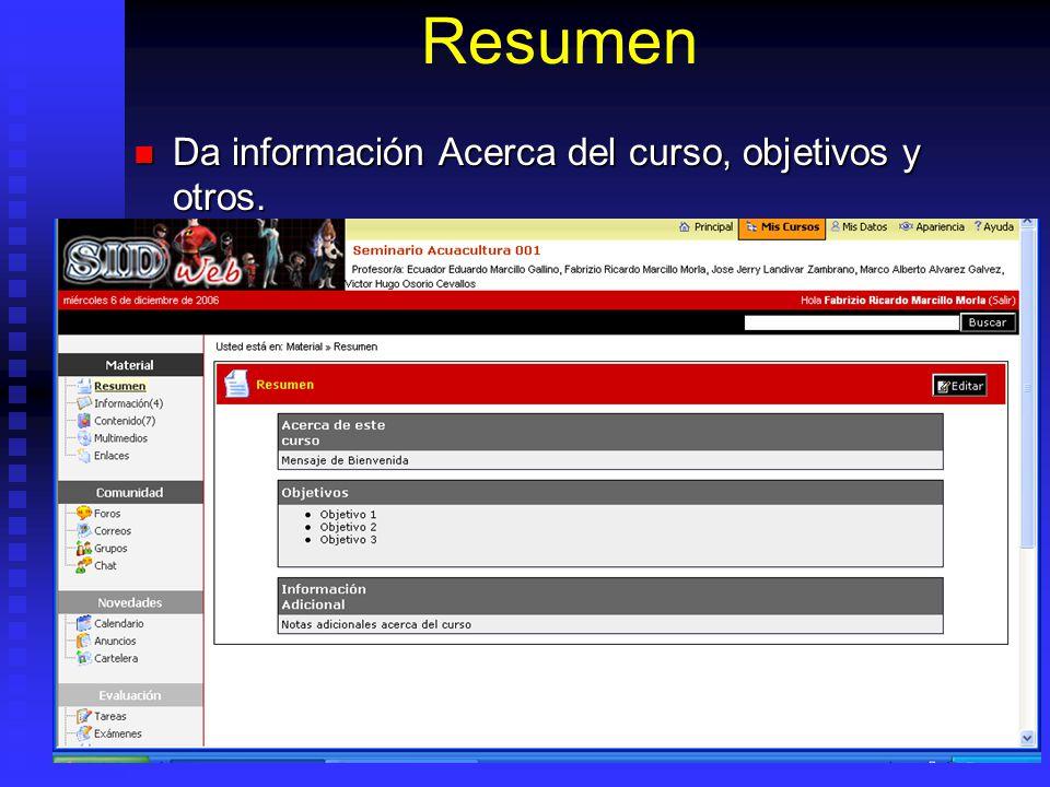 Resumen Da información Acerca del curso, objetivos y otros. Da información Acerca del curso, objetivos y otros.