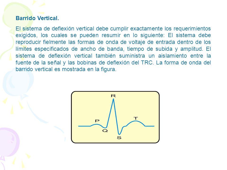 Barrido Horizontal. El TRC normalmente despliega la forma de onda de la entrada vertical como una función de tiempo. Esto requiere un voltaje de defle